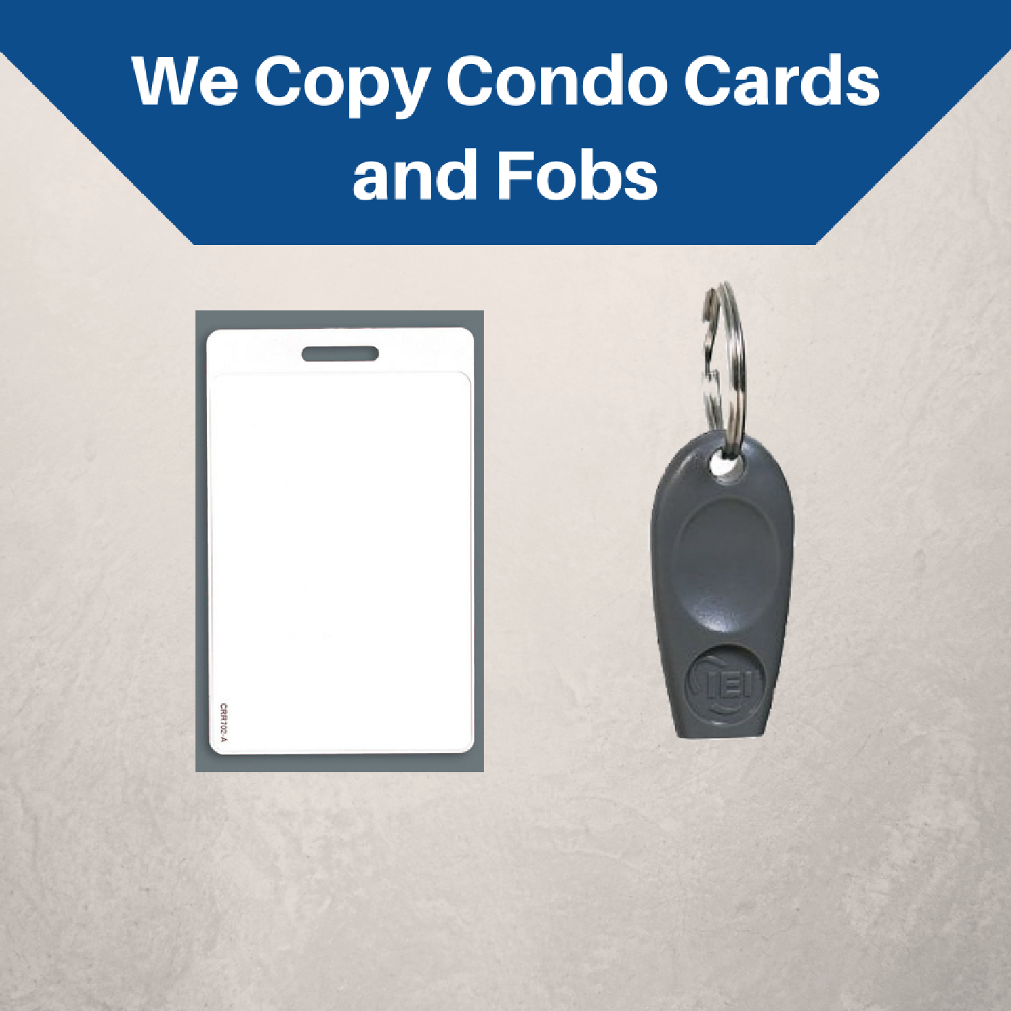 Duplicate condo cards and fobs in our store on Queen Street